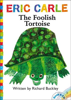 The Foolish Tortoise By Buckley, Richard/ Carle, Eric (ILT)/ Nobbs, Keith (NRT)